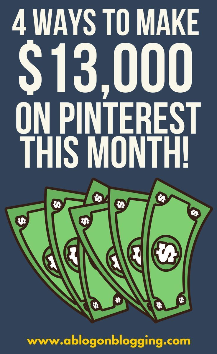 4 Ways To Make $13,000 On Pinterest This Month – Unconventional Prosperity