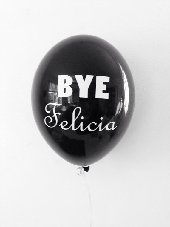 Say Bye Felicia with these exclusive Bye Felicia balloons. With Black with white writing, these balloons are perfect for:  Divorce parties Break up parties Retirment Parties As a gift for someone you want to tell off and say goodbye to!  What does Bye Felicia mean?: When someone says that theyre leaving and you could really care less less that they are. Their name then becomes felicia, a random person that nobody is sad to see go. Theyre real name becomes irrelevant because nobody cares what…