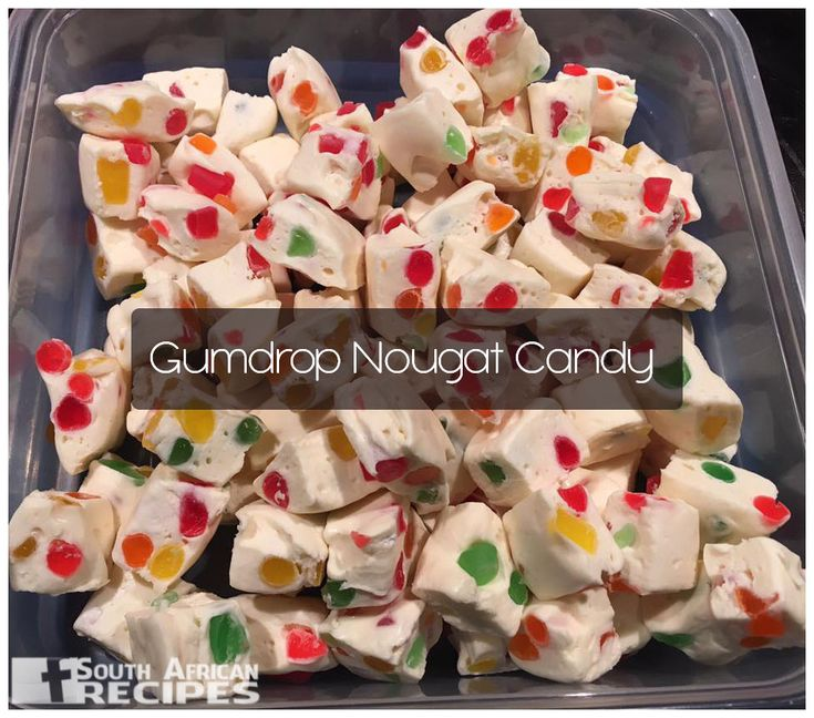 South African Recipes | GUMDROP NOUGAT CANDY