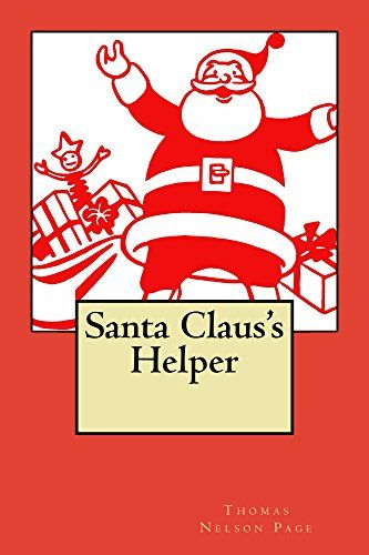 Santa Claus's Helper (Illustrated Edition) (Classic Christmas Books Book 31) by [Page, Thomas Nelson]