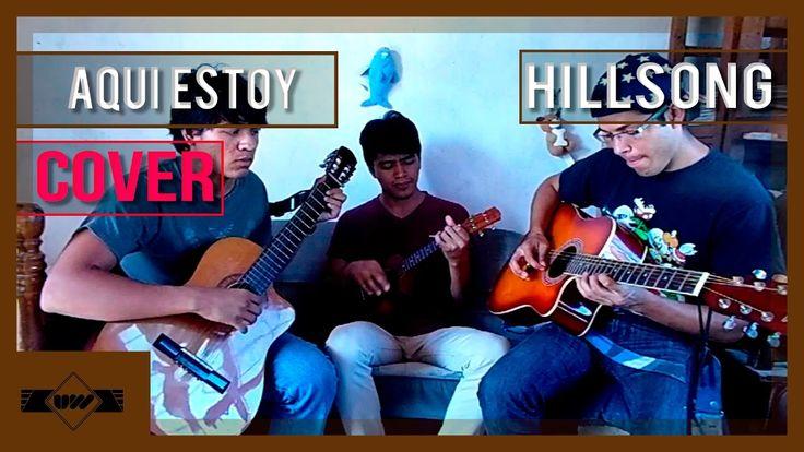 Aqui estoy - Hillsong (COVER) Uku Worship