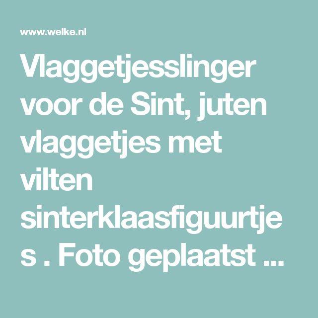 Vlaggetjesslinger voor de Sint, juten vlaggetjes met vilten sinterklaasfiguurtjes . Foto geplaatst door Jerrysplace op Welke.nl