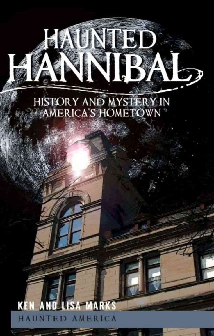 Haunted Hannibal: History and Mystery in America's Hometown