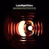 Late Night Tales: Badbadnotgood [LP] - Vinyl