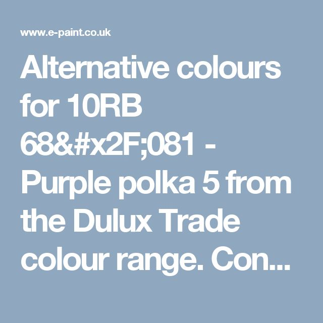 alternative colours for 10rb 68081 purple polka 5 from the dulux trade colour