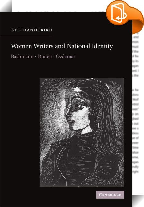 Women Writers and National Identity    :  In Women Writers and National Identity  Stephanie Bird offers a detailed analysis of the twin themes of female identity and national identity in the works of three major twentieth-century German-language women writers. Bird argues for the importance of an understanding of ambiguity  tension and contradiction in the fictional narratives of Ingeborg Bachmann  Anne Duden and Emine Ozdamar. She aims to demonstrate how ambiguity is itself central to...