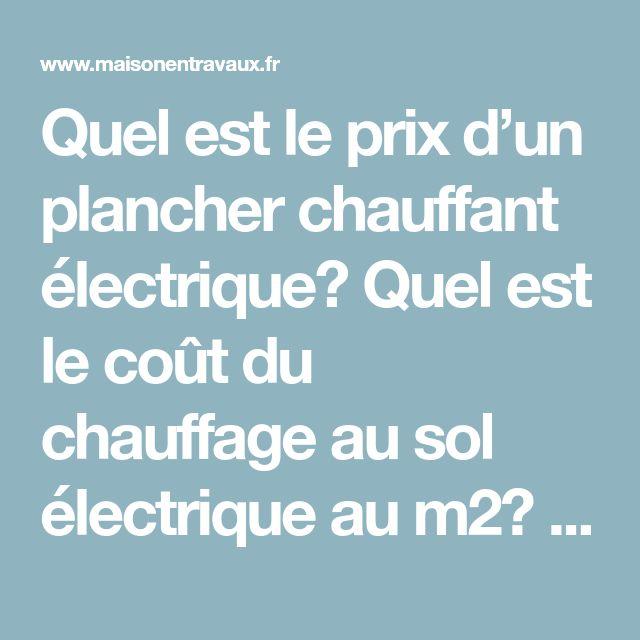 Prix d\u0027un plancher chauffant électrique