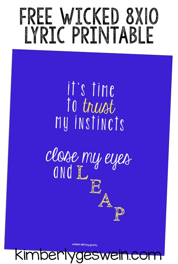 10 best broadway printables images on pinterest broadway free wicked close my eyes and leap printable 8x10 its time to trust my instincts stopboris Image collections