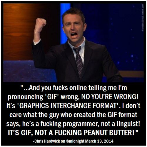 I think Chris Hardwick has finally settled the GIF pronunciation debate once and for all. THANK YOU.