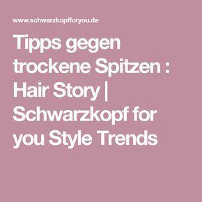 Tipps gegen trockene Spitzen : Hair Story | Schwarzkopf for you Style Trends