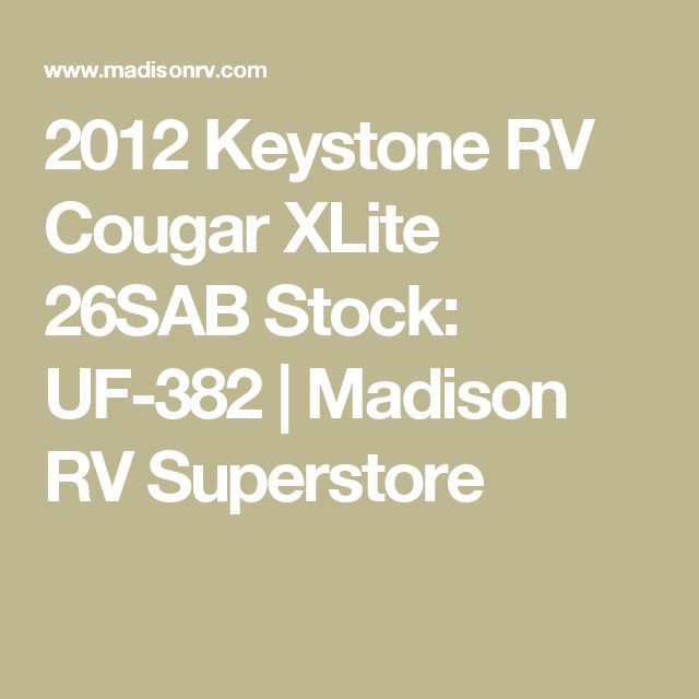 2012 Keystone RV Cougar XLite 26SAB Stock: UF-382 | Madison RV Superstore