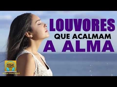 Louvores E Adoracao 2019 As Melhores Musicas Gospel Para Ouvir