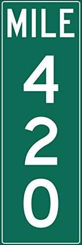 """MILE MARKER 420. Official Authorized Mile 420 Sign. 6"""" x ... https://www.amazon.com/dp/B01B22UMFM/ref=cm_sw_r_pi_dp_x_RIKWybS7HD17W"""