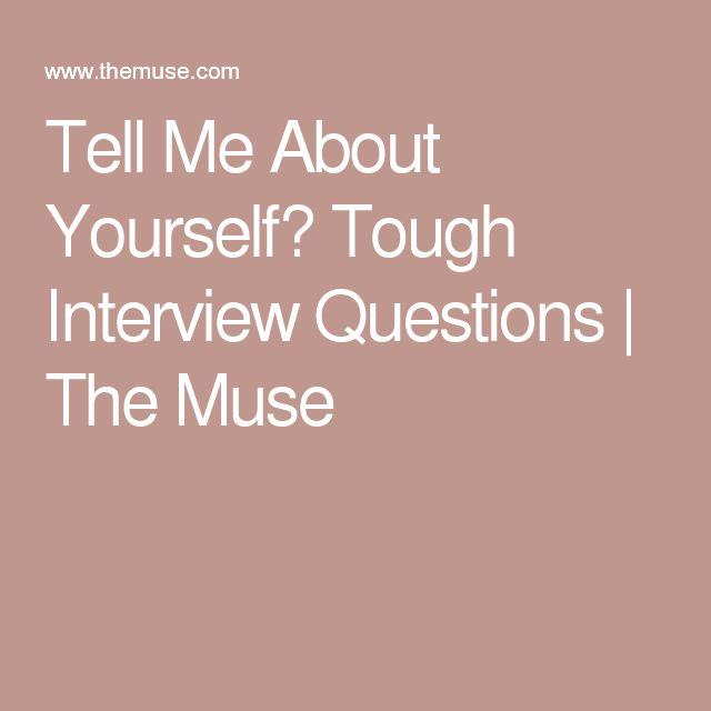 tell me about yourself  tough interview questions