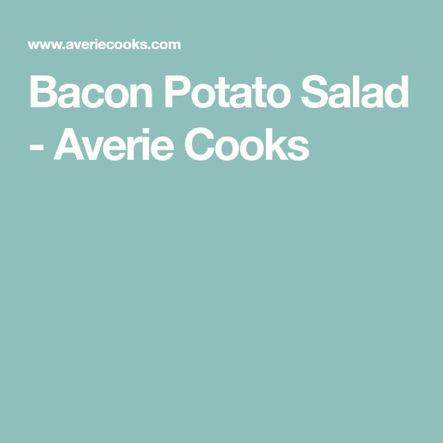 Bacon Potato Salad - Averie Cooks