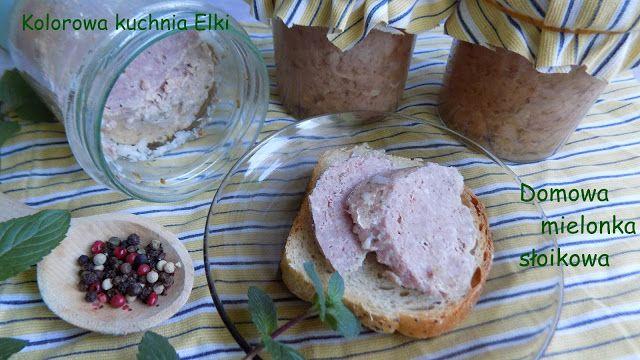 Kolorowa kuchnia Elki: Domowa mielonka słoikowa