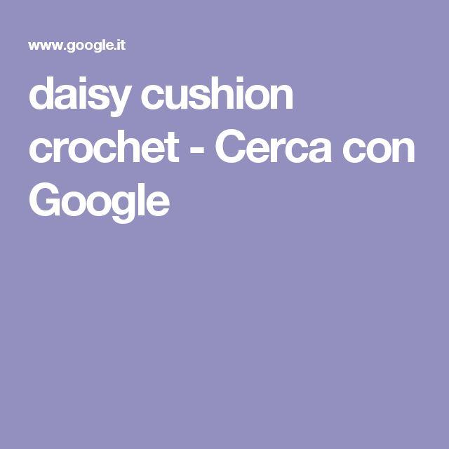 daisy cushion crochet - Cerca con Google