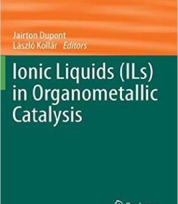 Ionic Liquids (Ils) In Organometallic Catalysis PDF