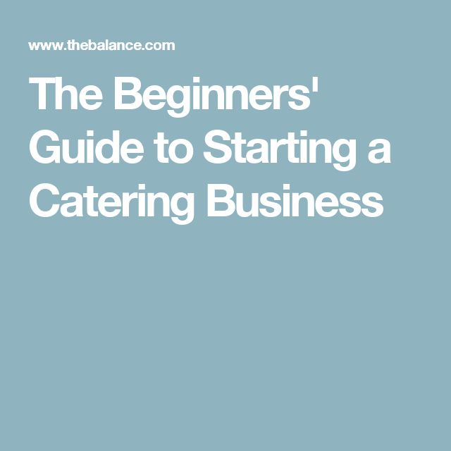 Best  Starting A Catering Business Ideas On   Food
