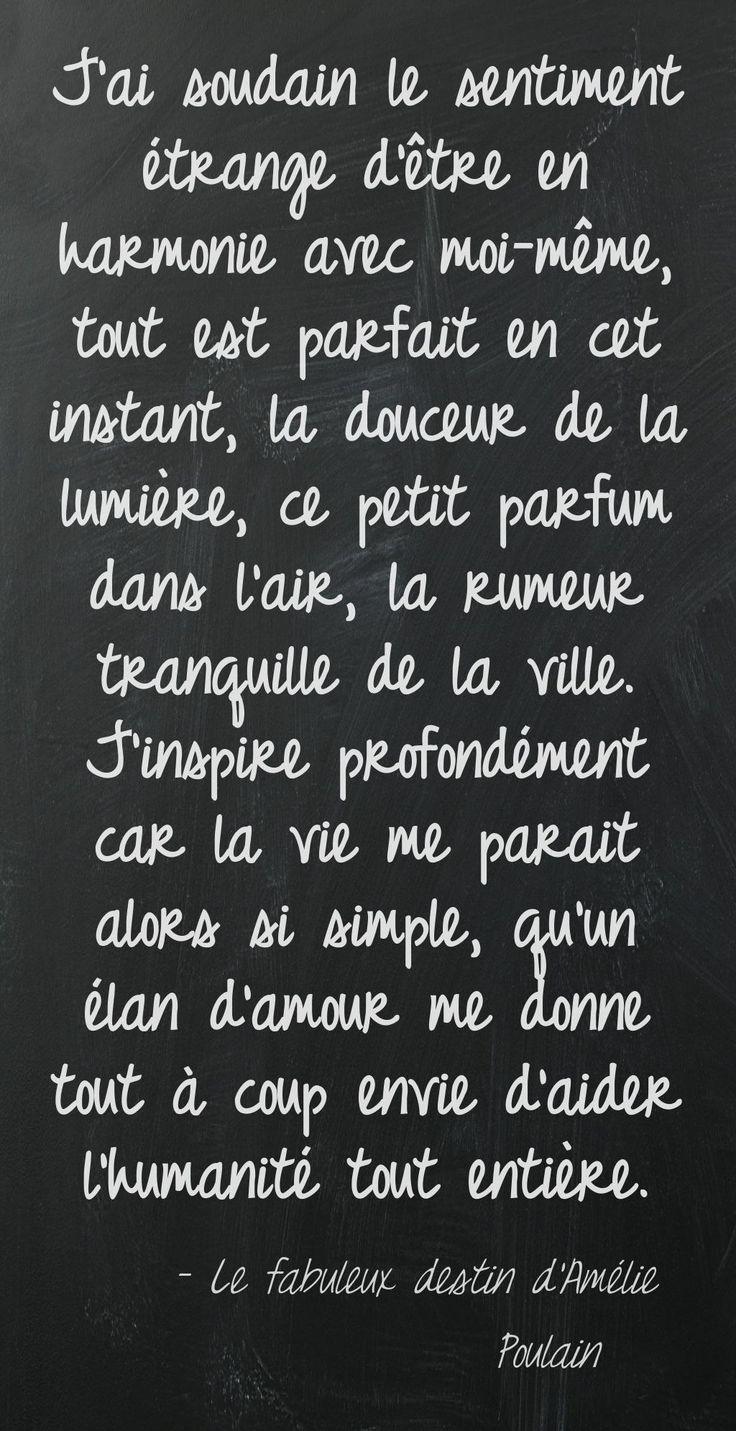 Quote ... 'Le Fabuleux Destin d'Amélie Poulain', C'est tellement bon de ressentir ça!!