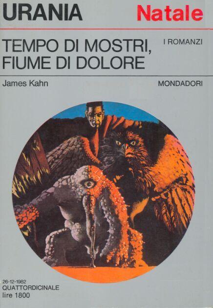 934  TEMPO DI MOSTRI, FIUME DI DOLORE 26/12/1982  WORLD ENOUGH, AND TIME (1980)  Copertina di  Karel Thole   JAMES KAHN