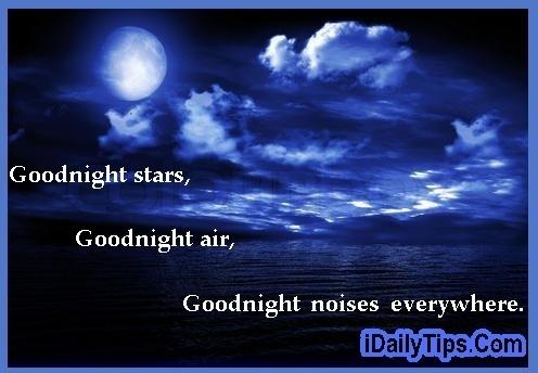 Goodnight stars, goodnight air, goodnight noises everywhere.