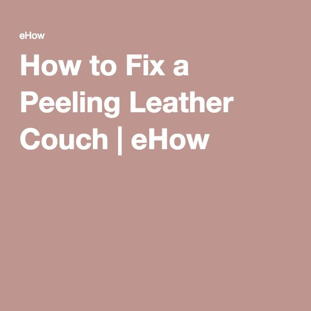 how to fix a peeling leather couch leather couches couch and to fix. Black Bedroom Furniture Sets. Home Design Ideas