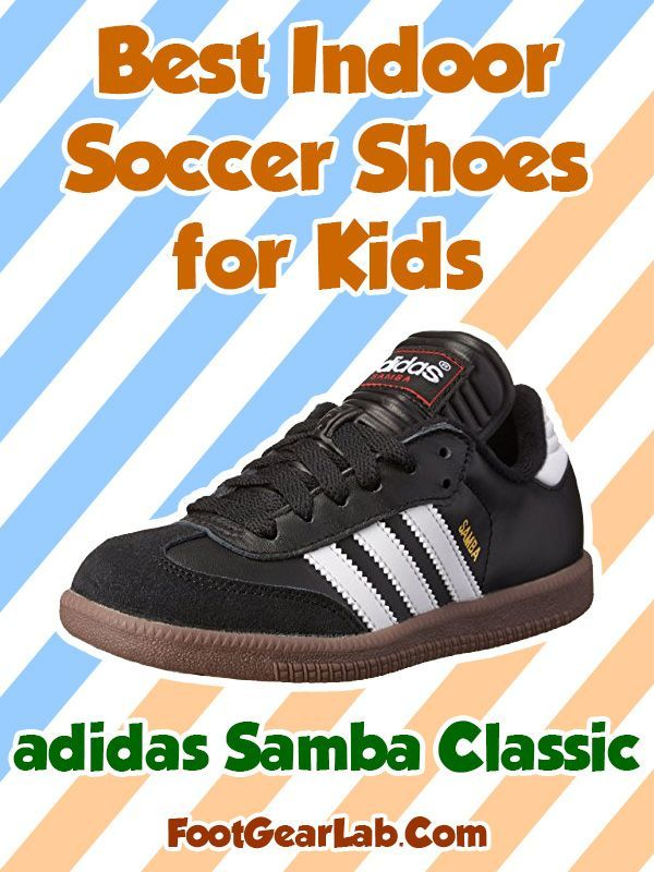 Nice Adidas Shoes adidas Samba Classic - Best Indoor Soccer Shoes for Kids - FootGearLab... Check more at http://24shopping.ga/fashion/adidas-shoes-adidas-samba-classic-best-indoor-soccer-shoes-for-kids-footgearlab/