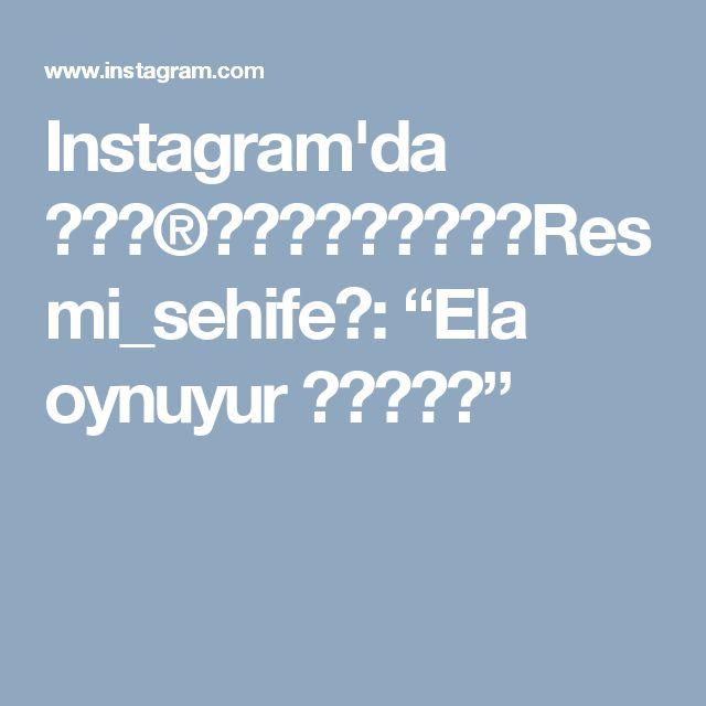 """Instagram'da 👑ⓩⓐ®ⓐⓕⓐⓣⓨⓐⓝⓐ👑Resmi_sehife👑: """"Ela oynuyur 😍😍✌🏻📢"""""""