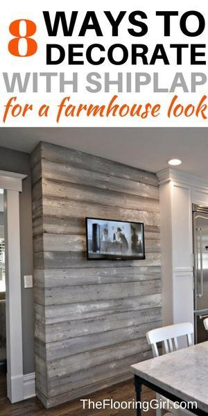 8 ways to decorate with shiplap for a modern farmhouse look.  TheFlooringGirl.com.  Shiplap paneling for walls.  Farmhouse style.