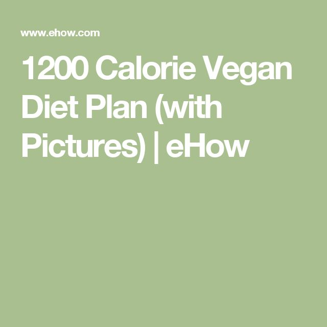 1200 Calorie Vegan Diet Plan (with Pictures) | eHow