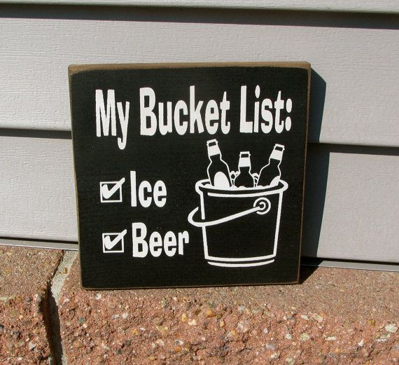 My Bucket List Ice and Beer Painted Wooden Fun by WordsofWisdomNH, $15.00