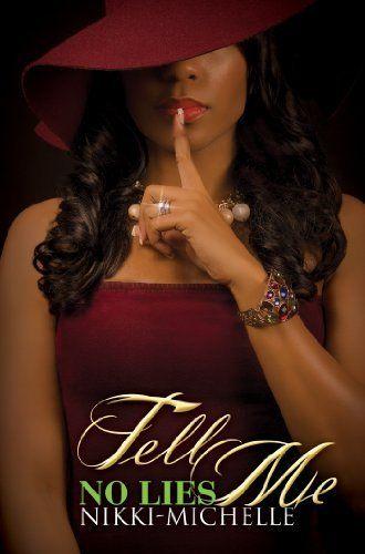 Tell Me No Lies (Urban Books) by Nikki-Michelle, http://www.amazon.com/dp/B00EZ9IQKI/ref=cm_sw_r_pi_dp_.5Yvsb0GNG30H