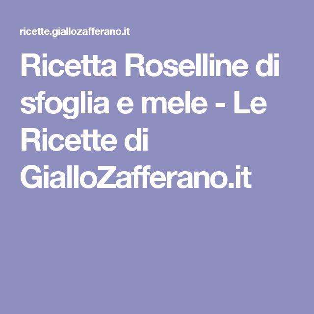 Ricetta Roselline di sfoglia e mele - Le Ricette di GialloZafferano.it