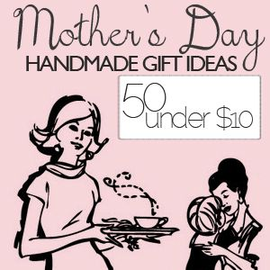 Lots of ideas: 50 Mother's Day Gift...  less than $10 bucks (super cute ideas): Mothers Day Gifts, Gifts Ideas, Handmade Mothers, Cute Ideas, Homemade Gifts, 50 Handmade, Diy Gifts, Handmade Gifts, Crafty Ideas