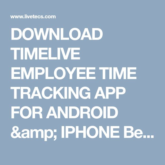 DOWNLOAD TIMELIVE EMPLOYEE TIME TRACKING APP FOR ANDROID & IPHONE Best Time Tracking App for Employee Time Tracking by Livetecs Capture your time against your clients, projects, and tasks while on the go. Our Time Tracking Software empowers employees to work seamlessly across all devices – desktop, tablet, and smartphone.&hellip