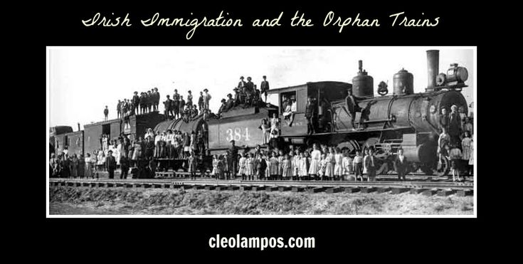 Irish Immigration and the Orphan Trains Changed the Direction of my Life