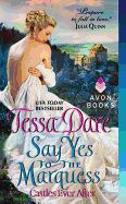 Say Yes to the Marquess: Castles Ever After by Tessa Dare.  Your presence is requested at romantic Twill Castle for the wedding of Miss Clio Whitmore and . . . and . . . ?  After eight years of waiting for Piers Brandon, the wandering Marquess of Granville, to set a wedding date, Clio Whitmore has had enough. She's inherited a castle, scraped together some pride, and made plans to break her engagement.  Not if Rafe Brandon can help it. A ruthless prizefighter and notorious rake, Rafe is…