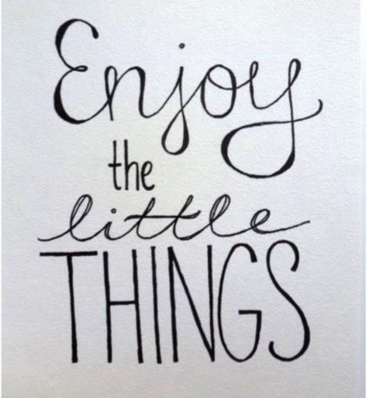 Des phrases qui boostent : Enjoy the little things