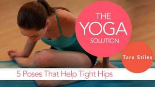 5 Poses That Help Tight Hips | The Yoga Solution With Tara Stiles, via YouTube.