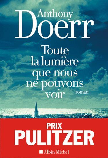 Toute la lumière que nous ne pouvons voir - ANTHONY DOERR #livre #book #litterature