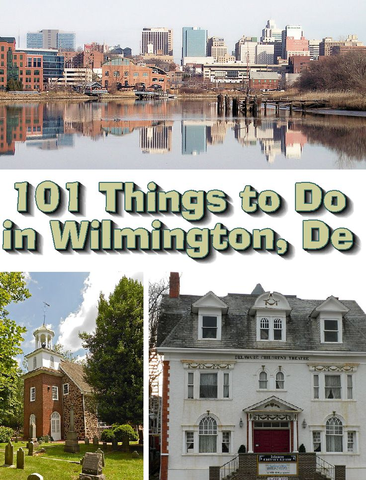 101 Things to Do...: 101 Things to Do in Wilmington, Delaware. I've done a fair bit of these things so far. Good list!