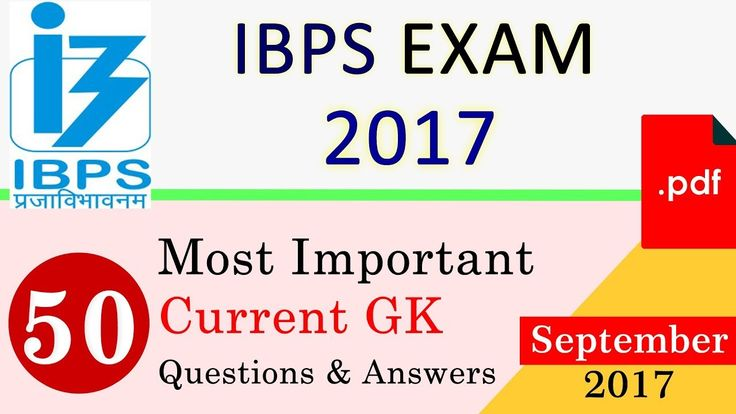 Important Current Affairs GK Questions of September 2017 for IBPS Exam 2017 with PDF Download