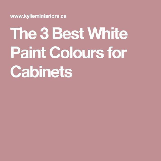 The 3 Best White Paint Colours for Cabinets