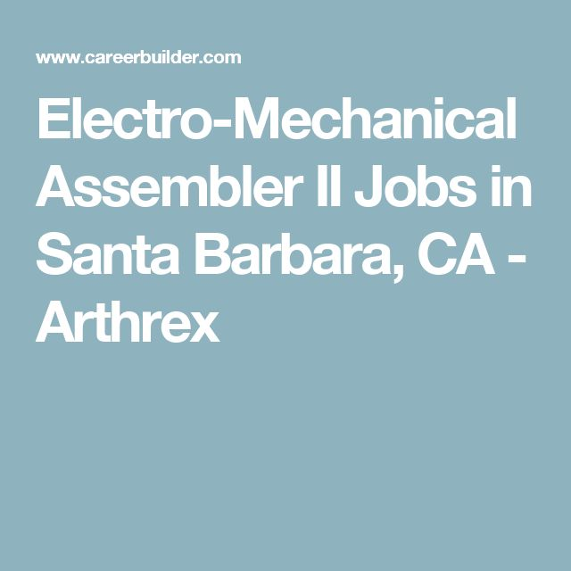 Electro-Mechanical Assembler II Jobs in Santa Barbara, CA - Arthrex