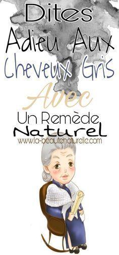 Dites adieu aux cheveux gris avec un remède naturel   – Beauté