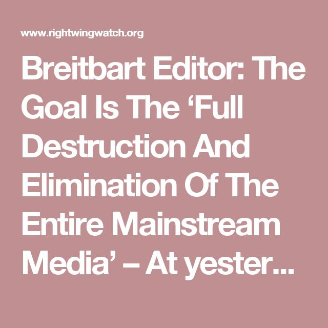"""Breitbart Editor: The Goal Is The 'Full Destruction And Elimination Of The Entire Mainstream Media' – At yesterday's Phyllis Schlafly Collegians D.C. Summit, an event for college students hosted by the late Schlafly's group Eagle Forum, Breitbart's Washington political editor Matt Boyle boasted that his publication's goal is to completely destroy and eliminate the """"mainstream media,"""" leaving Brietbart and other fringe organizations as the only available media outlets."""