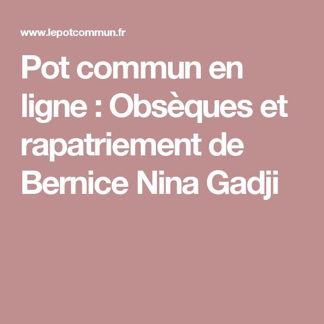 Pot commun en ligne : Obsèques et rapatriement de Bernice Nina Gadji