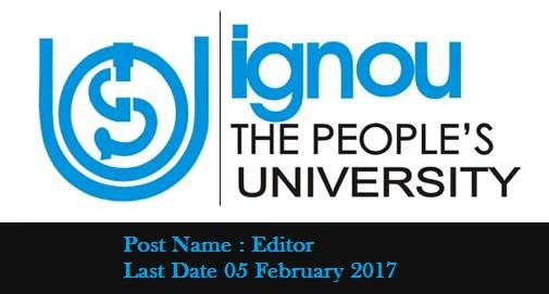DEGREE/DIPLOMA JOBS-Indira Gandhi National Open University-recruitment-Editor post-Pay Scale : Rs. 30000-50000/-Apply Now-Last Date 05 February 2017  Indira Gandhi National Open University invites Application for the post of Editor on Contractual basis. Apply before 05 February 2017.  Job Details :  Post Name : Editor No. of  Vacancy : Not Specified Pay Scale : Rs. 30000-50000/-