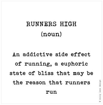 Runners High  Funny running quote, running definition, motivation for runners Greetings cards for Sports Lovers www.worrylessdesign.co.uk